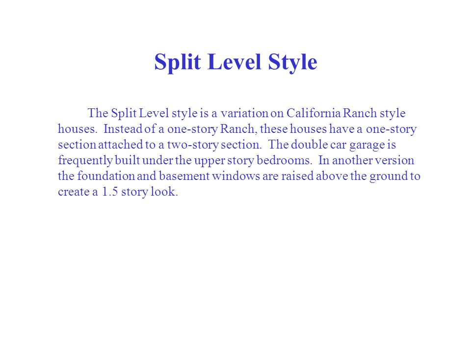 Split Level Style