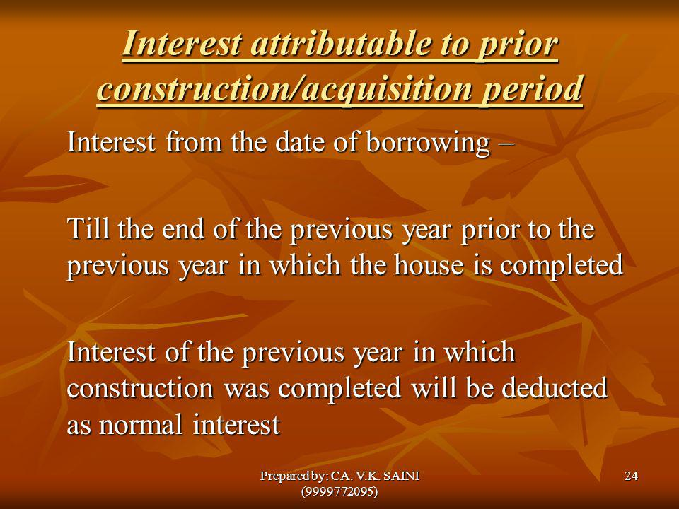 Interest attributable to prior construction/acquisition period