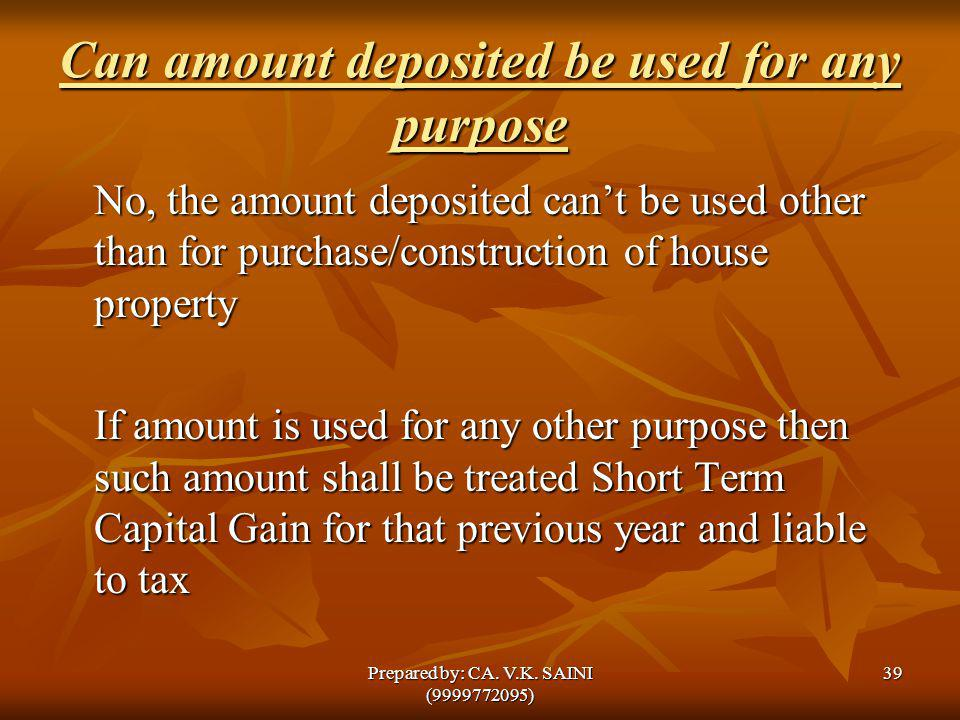 Can amount deposited be used for any purpose