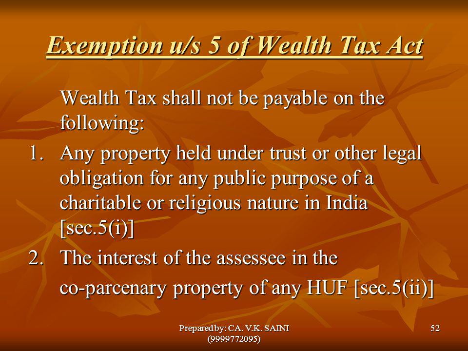 Exemption u/s 5 of Wealth Tax Act