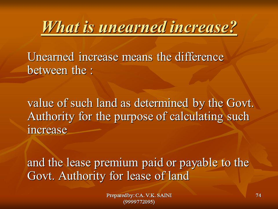 What is unearned increase