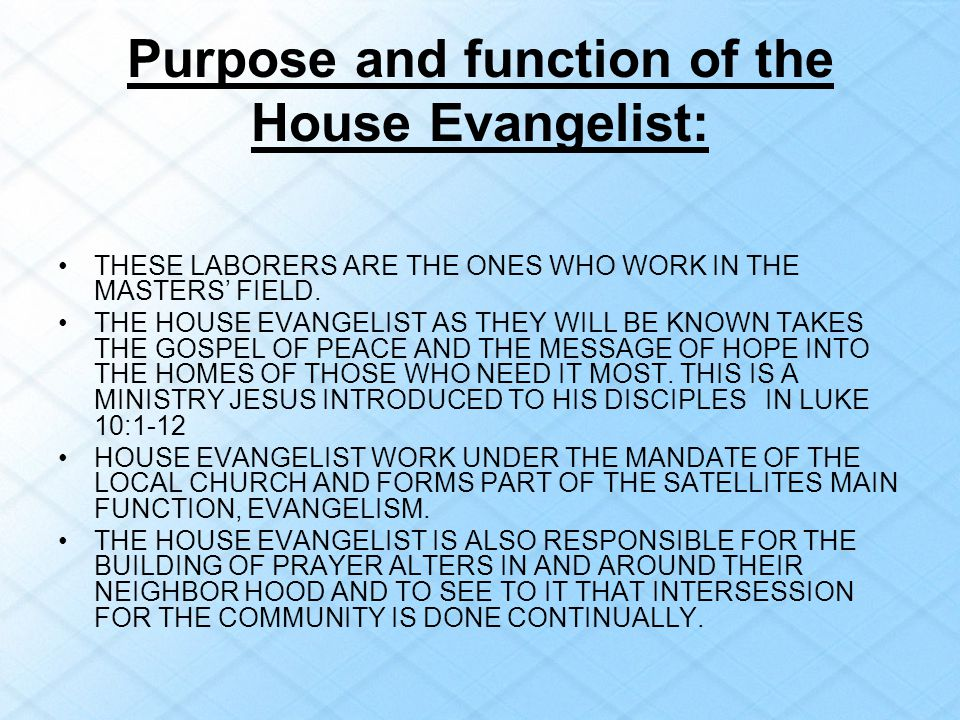 Purpose and function of the House Evangelist: