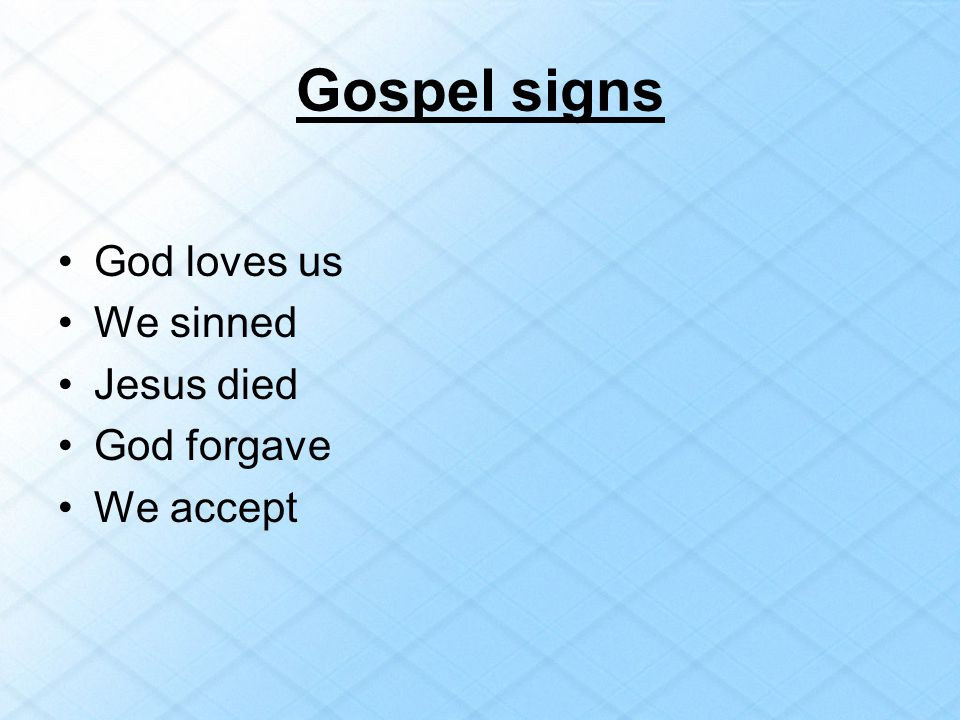 Gospel signs God loves us We sinned Jesus died God forgave We accept