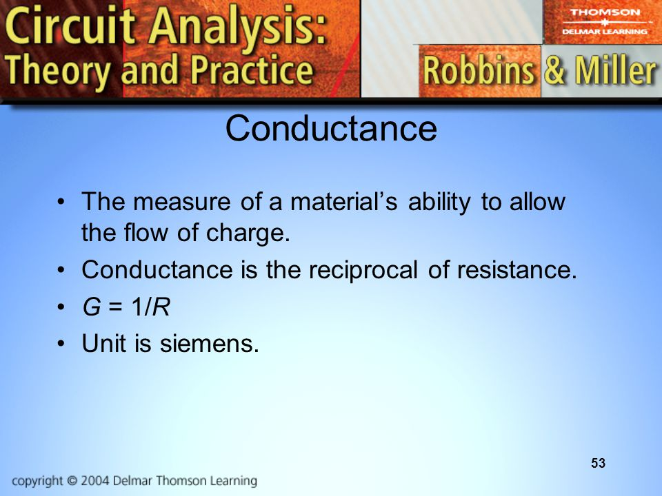 Conductance The measure of a material's ability to allow the flow of charge. Conductance is the reciprocal of resistance.
