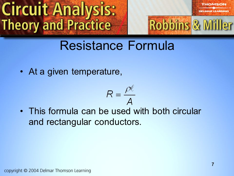 Resistance Formula At a given temperature,