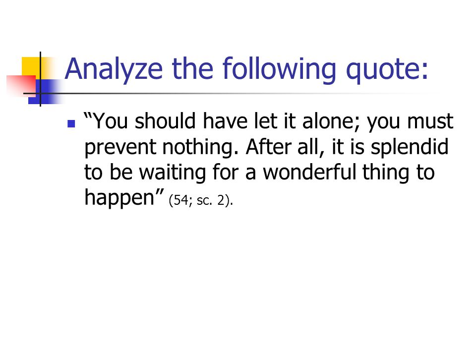 Analyze the following quote:
