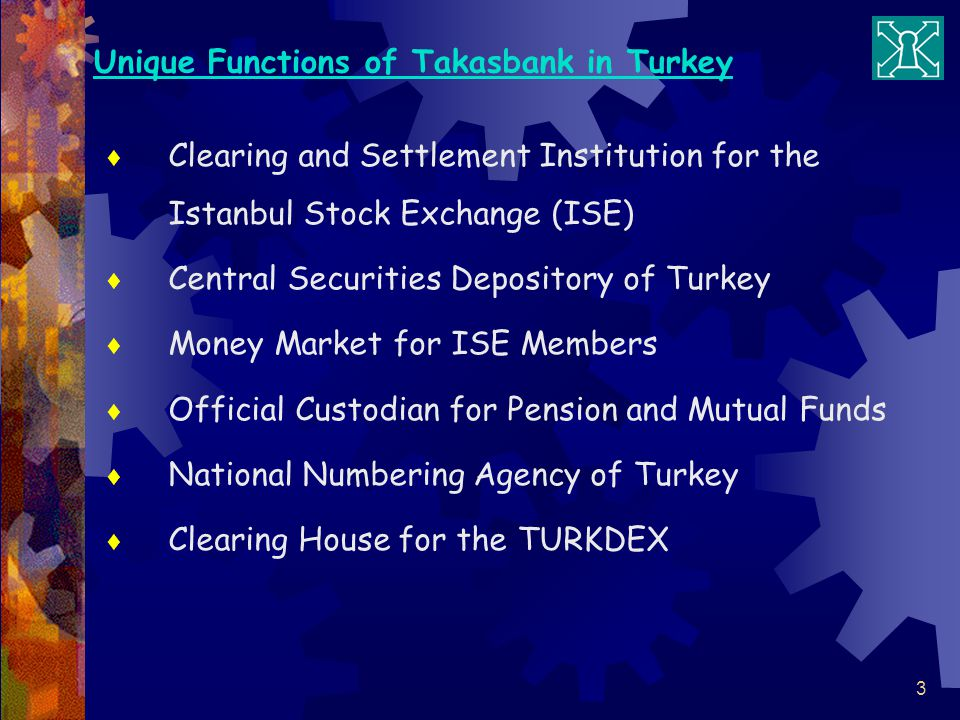 Unique Functions of Takasbank in Turkey