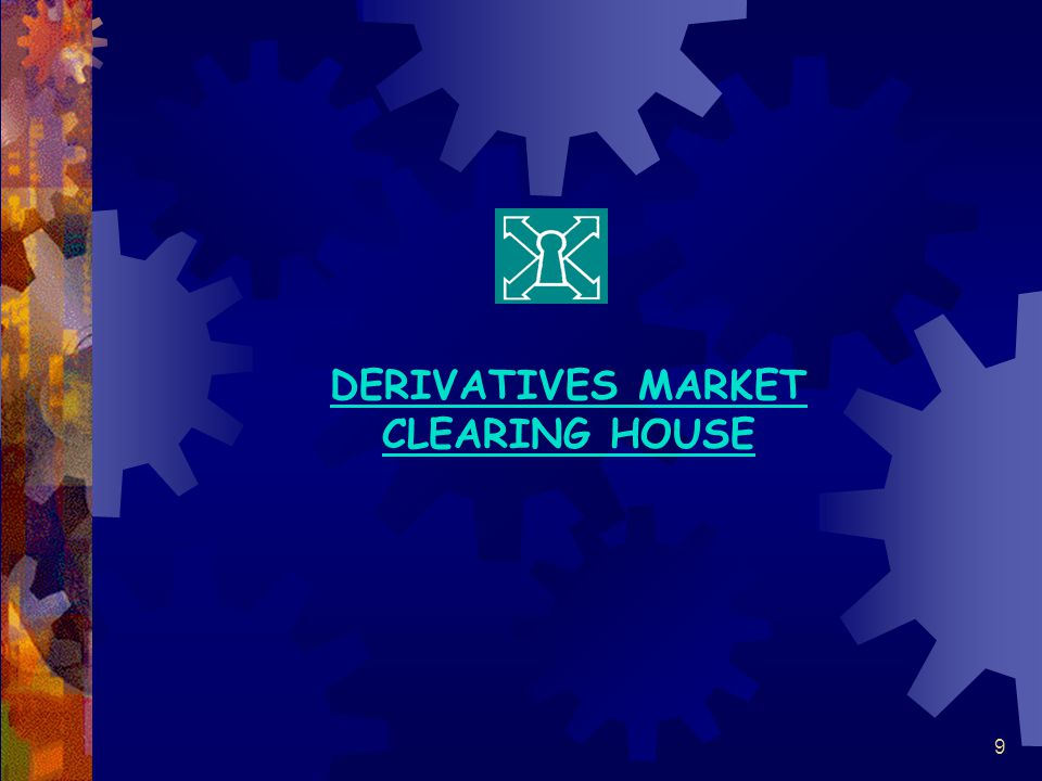 DERIVATIVES MARKET CLEARING HOUSE