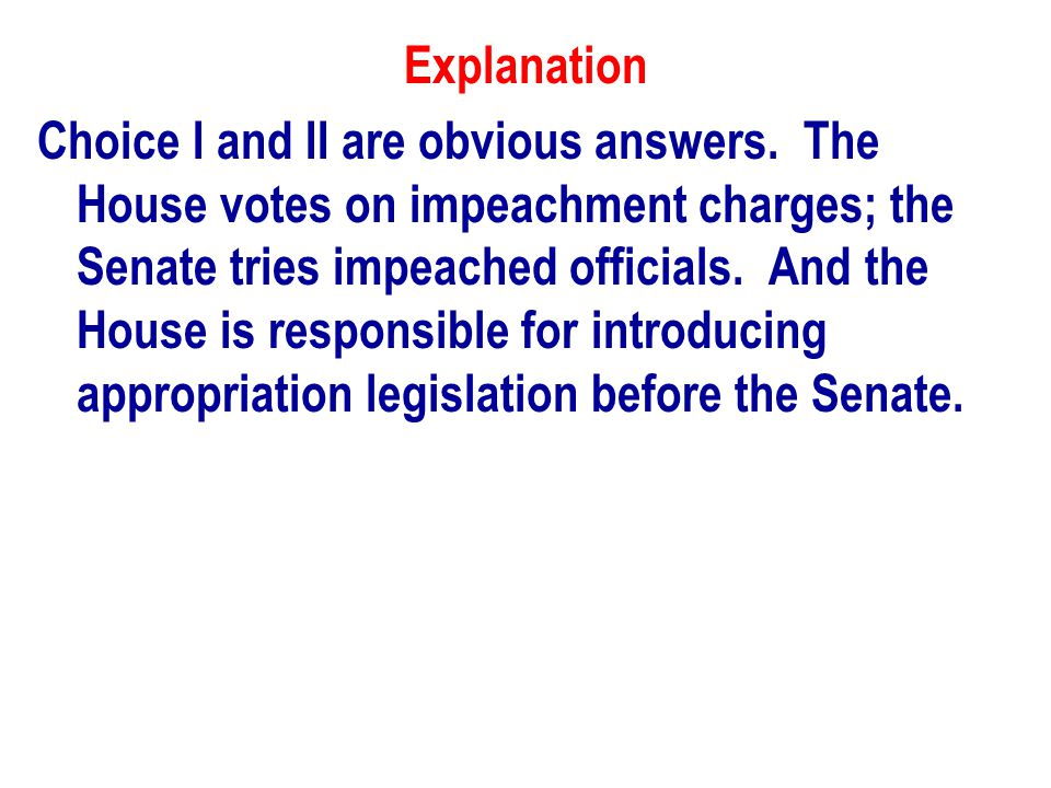 Explanation Choice I and II are obvious answers