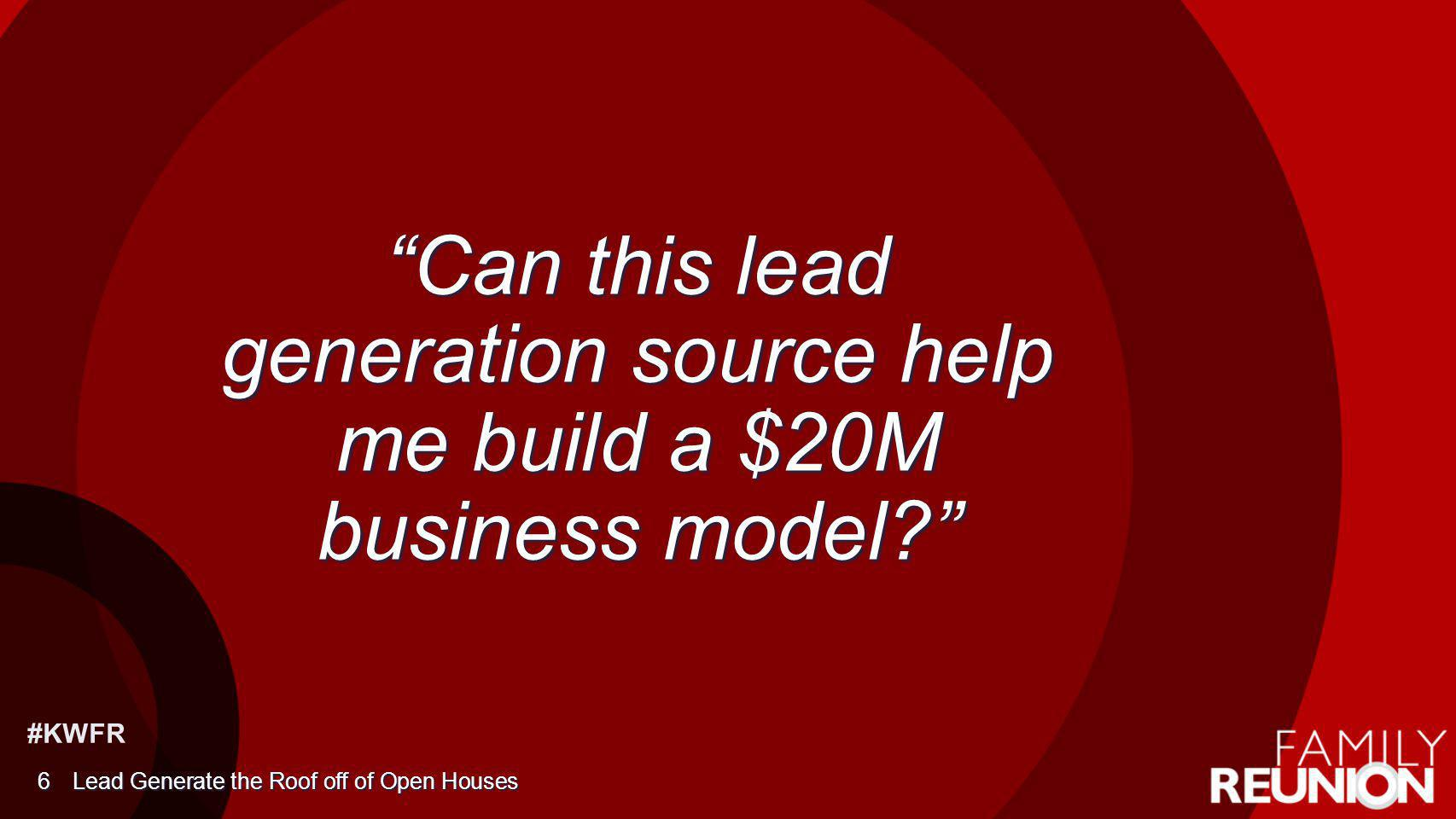 Can this lead generation source help me build a $20M business model