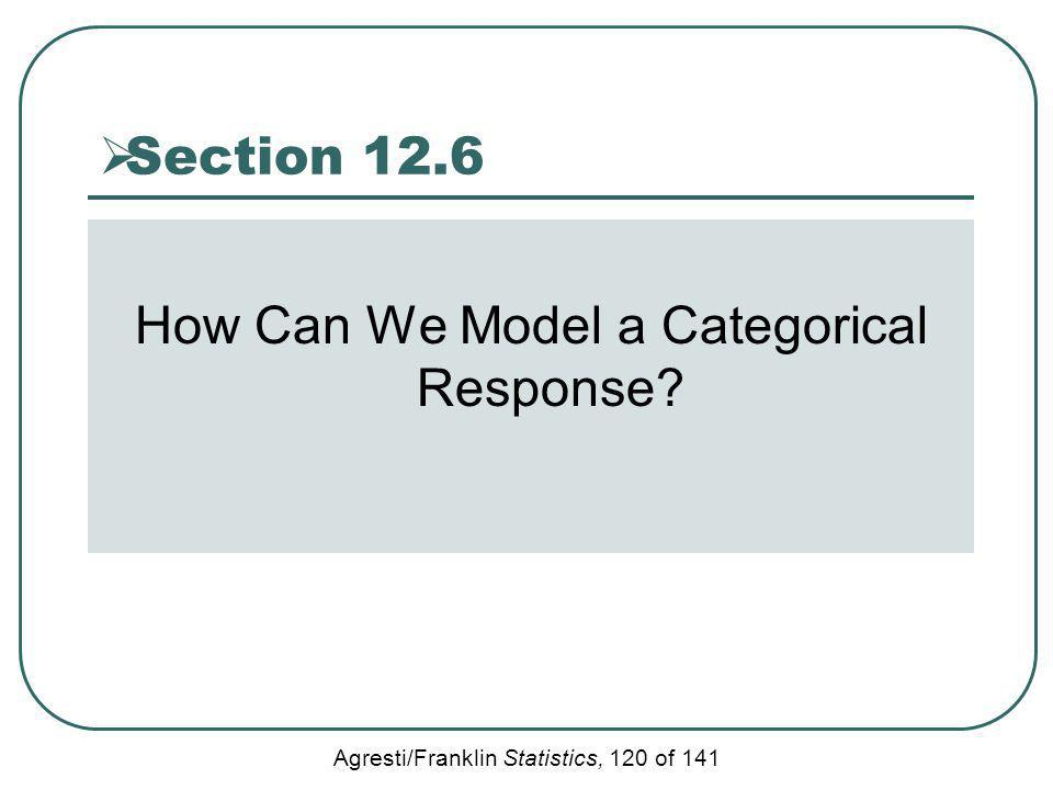 How Can We Model a Categorical Response