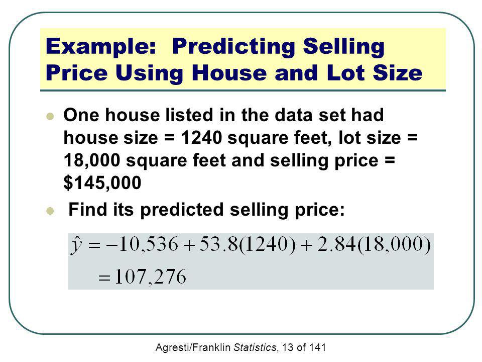 Example: Predicting Selling Price Using House and Lot Size