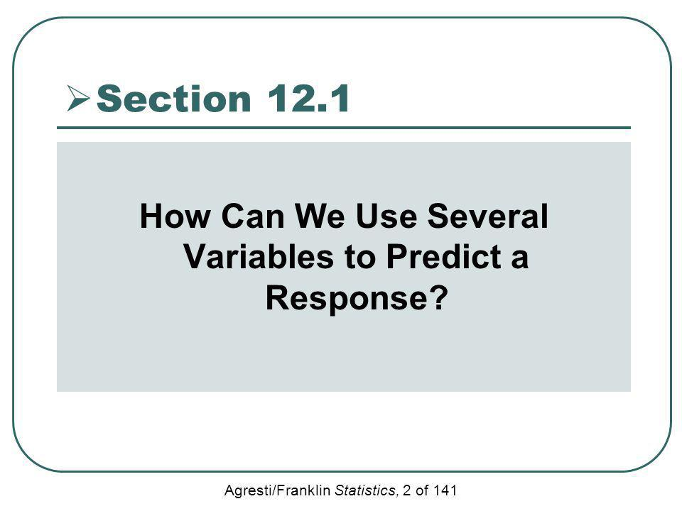 How Can We Use Several Variables to Predict a Response