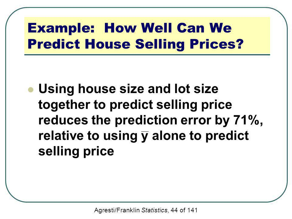 Example: How Well Can We Predict House Selling Prices