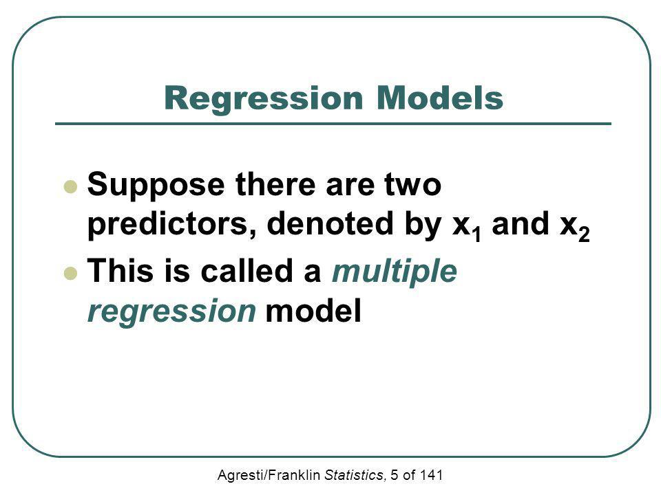 Regression Models Suppose there are two predictors, denoted by x1 and x2.