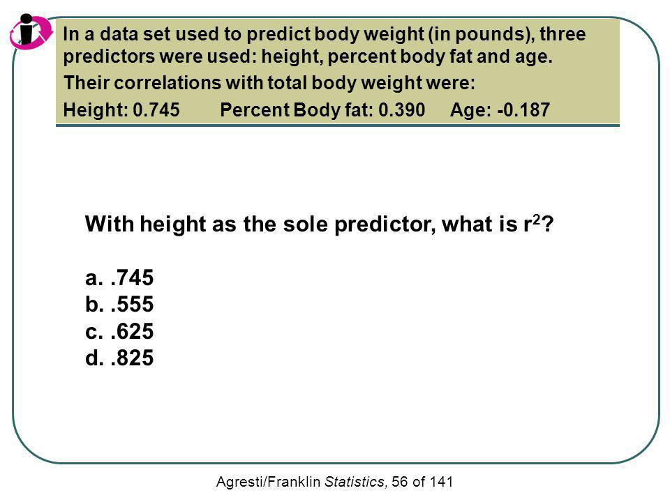 With height as the sole predictor, what is r2 .745 .555 .625 .825