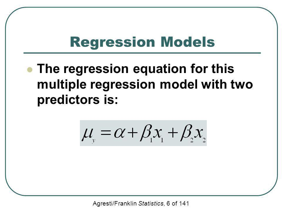 Regression Models The regression equation for this multiple regression model with two predictors is: