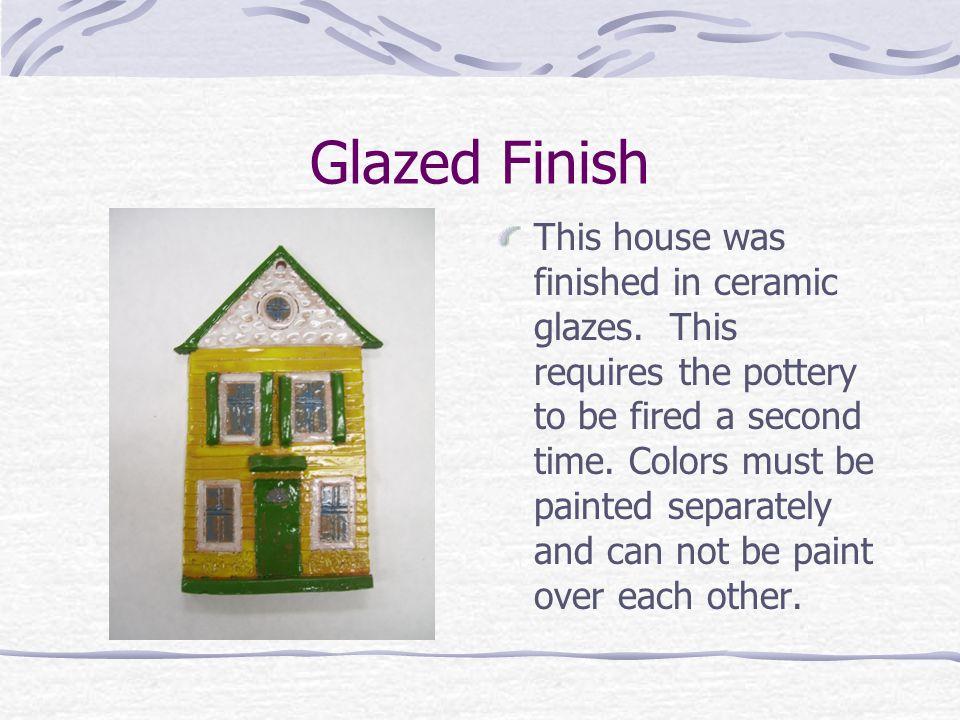 Glazed Finish