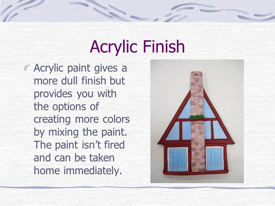 Acrylic Finish