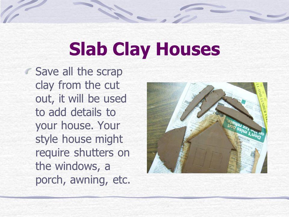 Slab Clay Houses