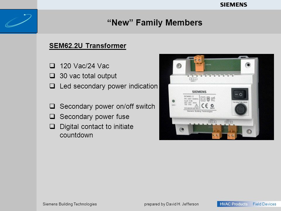 New Family Members SEM62.2U Transformer 120 Vac/24 Vac