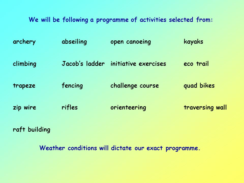 We will be following a programme of activities selected from: