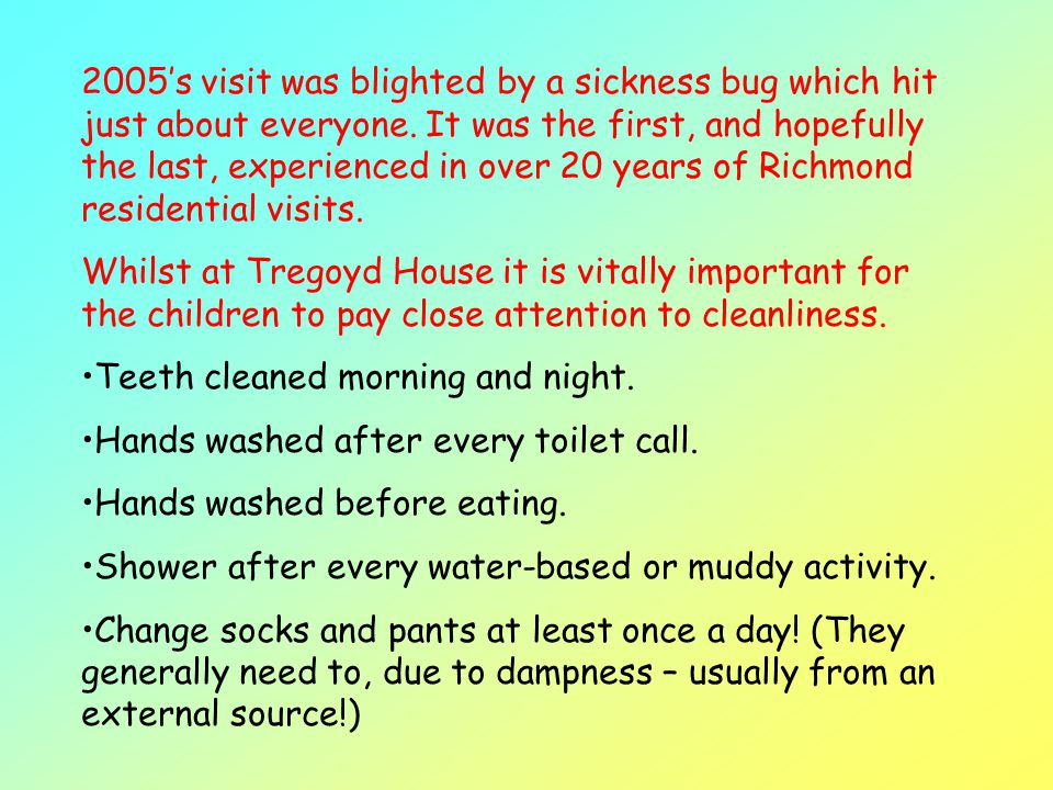 2005's visit was blighted by a sickness bug which hit just about everyone. It was the first, and hopefully the last, experienced in over 20 years of Richmond residential visits.