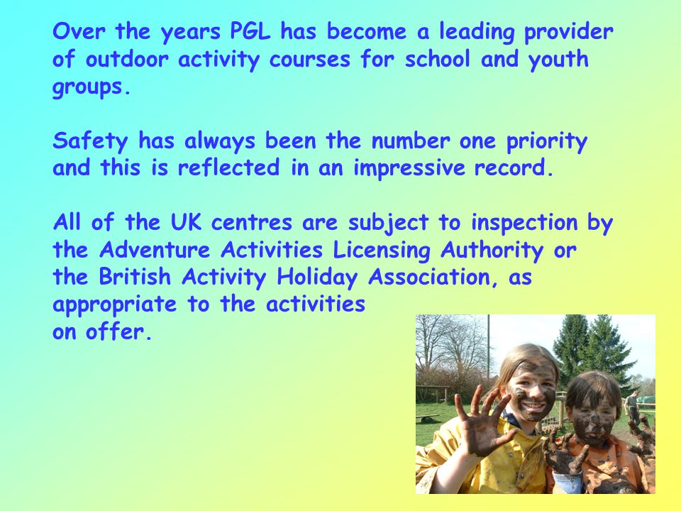 Over the years PGL has become a leading provider of outdoor activity courses for school and youth groups.
