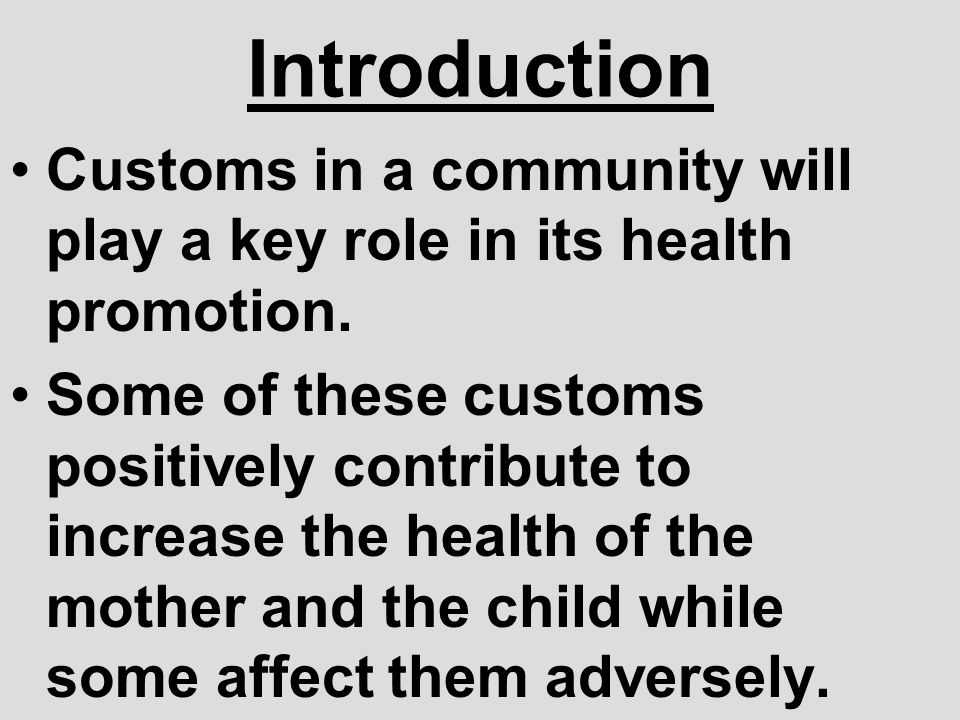 Introduction Customs in a community will play a key role in its health promotion.