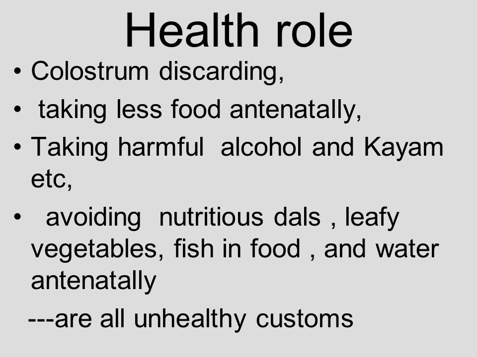 Health role Colostrum discarding, taking less food antenatally,