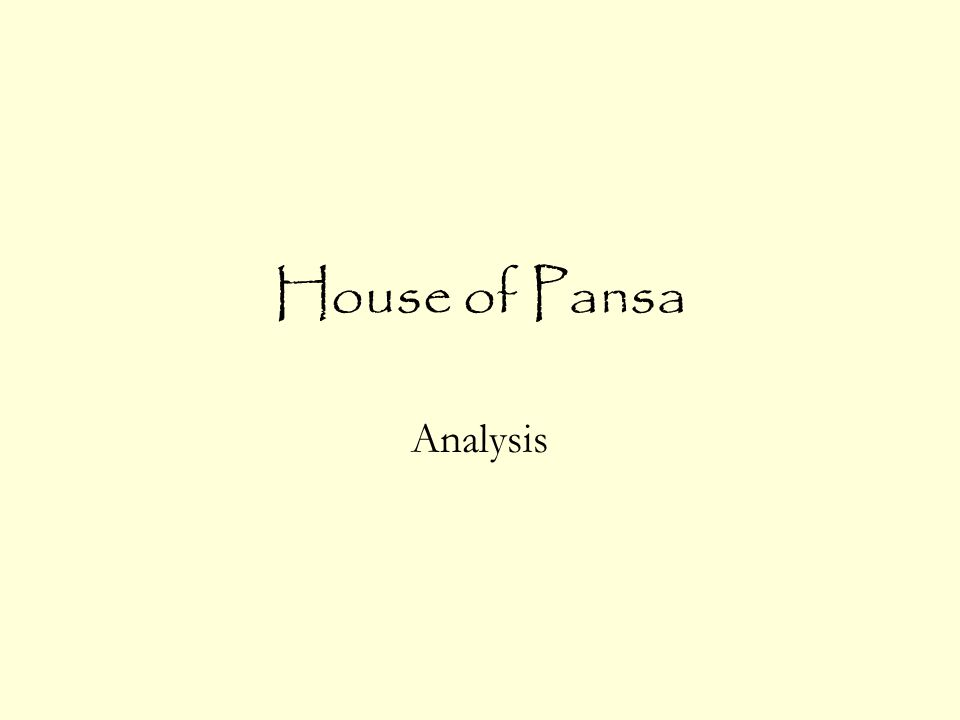 House of Pansa Analysis