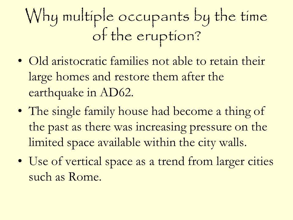 Why multiple occupants by the time of the eruption