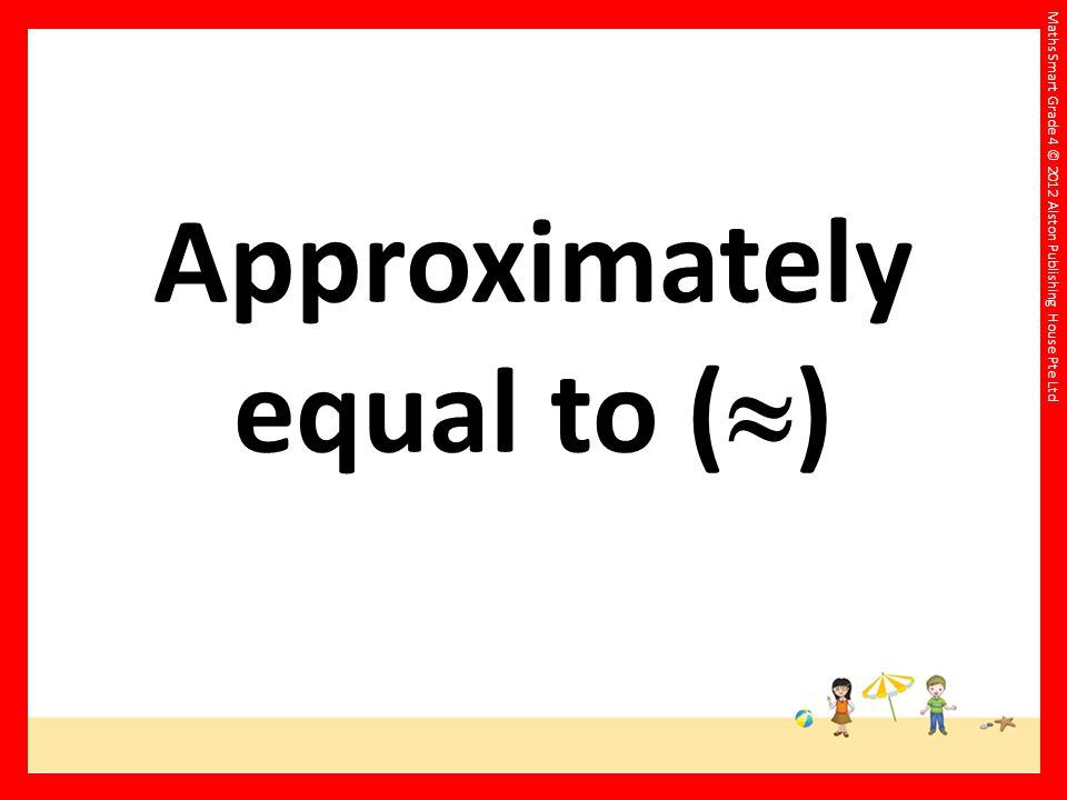 Approximately equal to ()