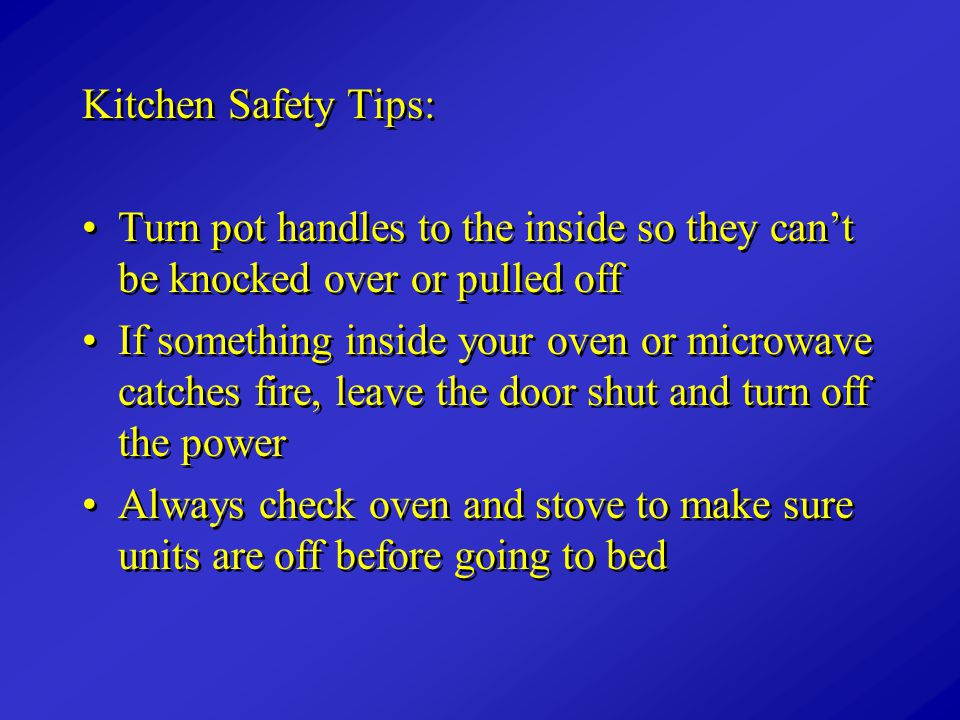 Kitchen Safety Tips: Turn pot handles to the inside so they can't be knocked over or pulled off.