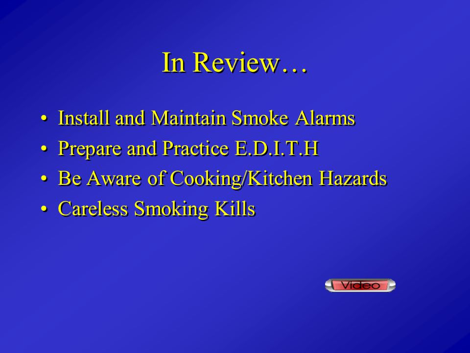 In Review… Install and Maintain Smoke Alarms