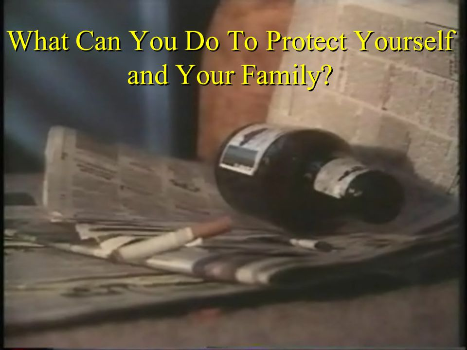What Can You Do To Protect Yourself and Your Family