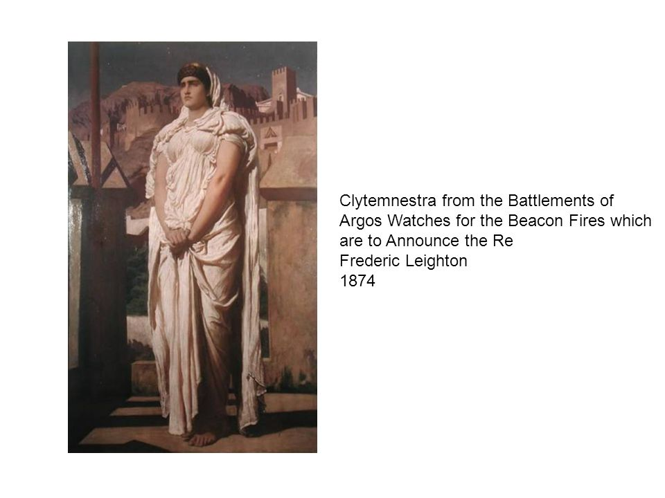 Clytemnestra from the Battlements of Argos Watches for the Beacon Fires which are to Announce the Re Frederic Leighton
