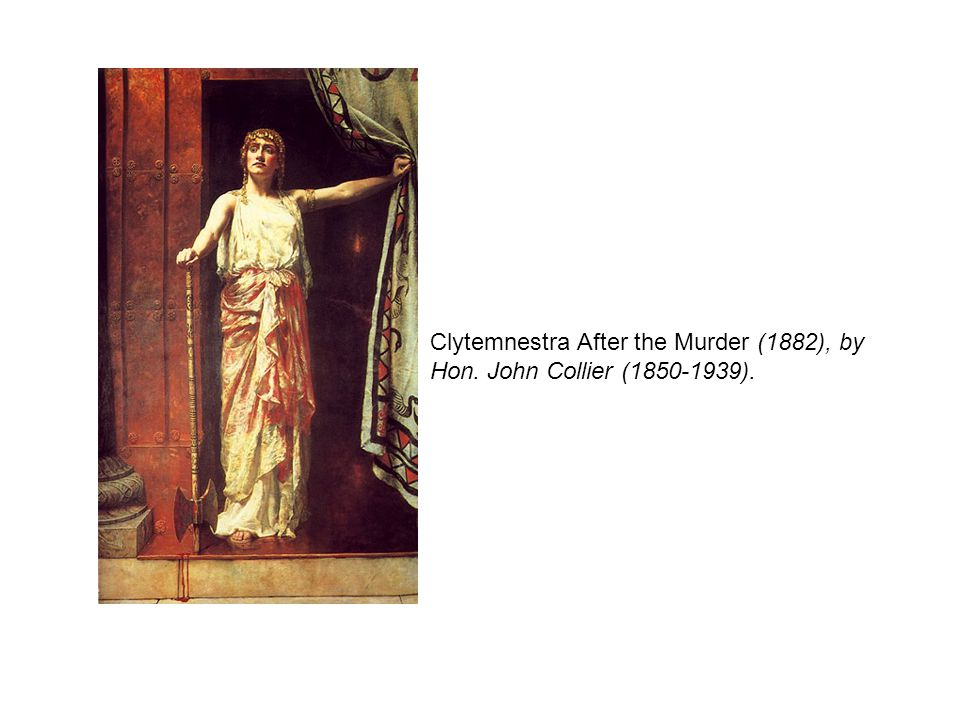 Clytemnestra After the Murder (1882), by Hon. John Collier (1850-1939).