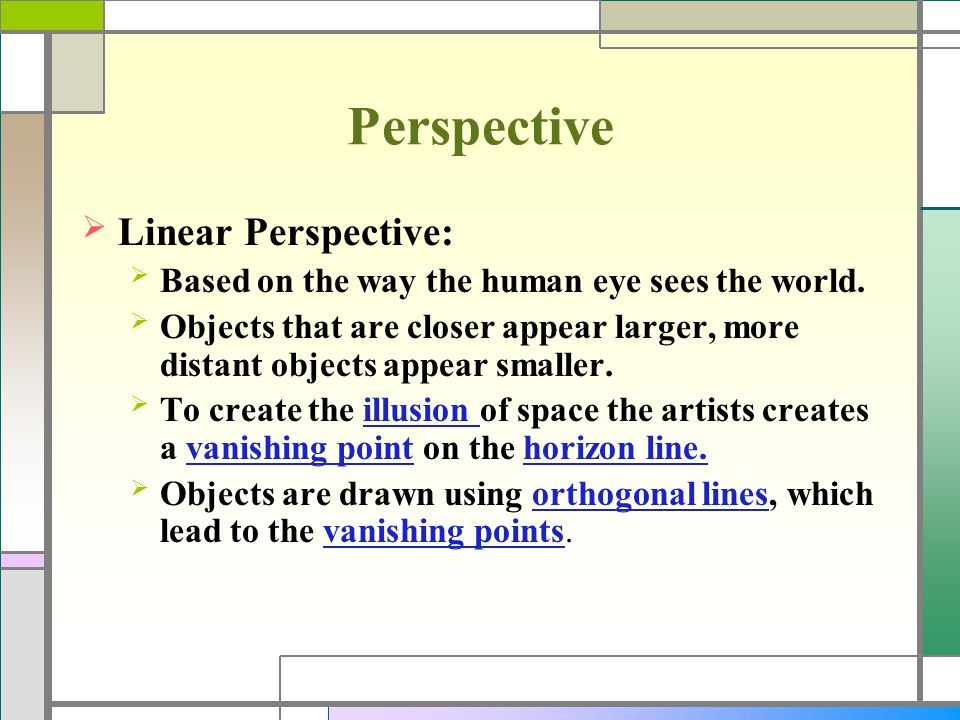 Perspective Linear Perspective: