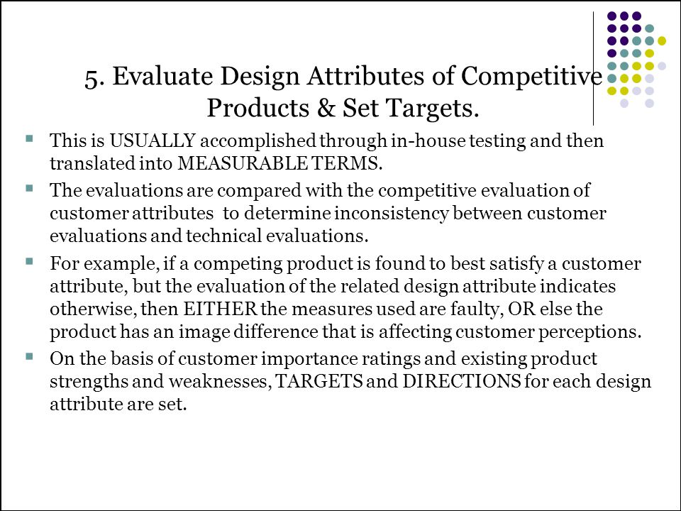 5. Evaluate Design Attributes of Competitive Products & Set Targets.