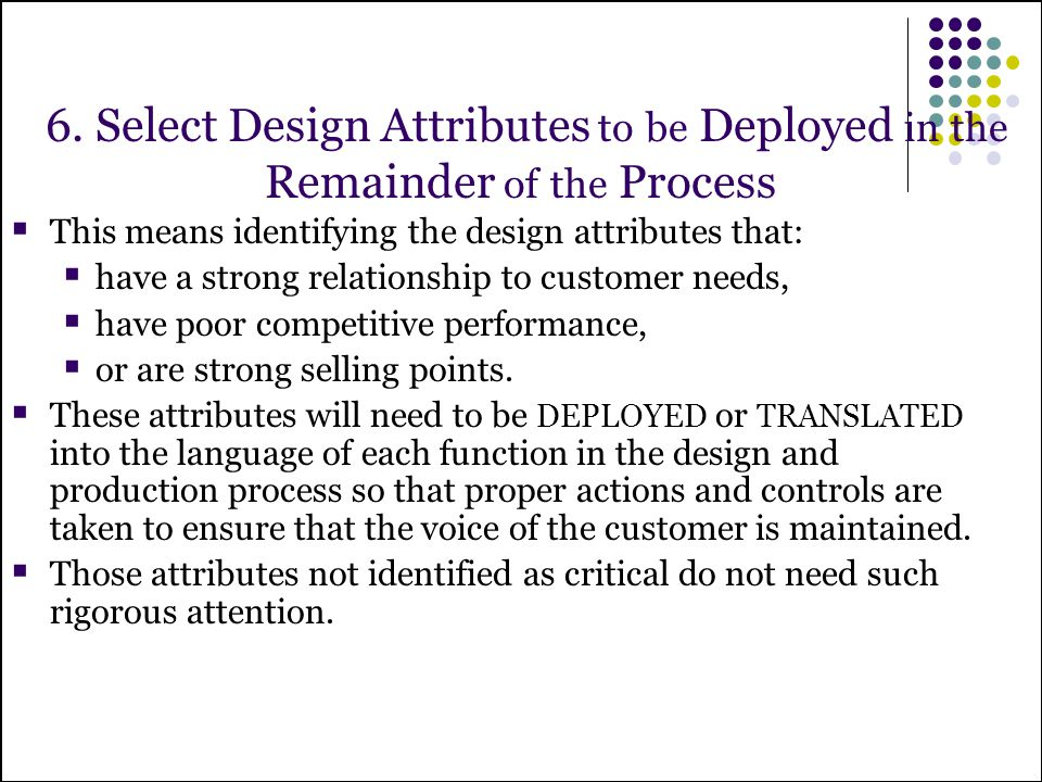 6. Select Design Attributes to be Deployed in the Remainder of the Process