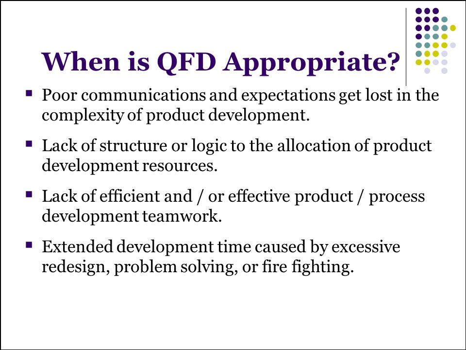 When is QFD Appropriate