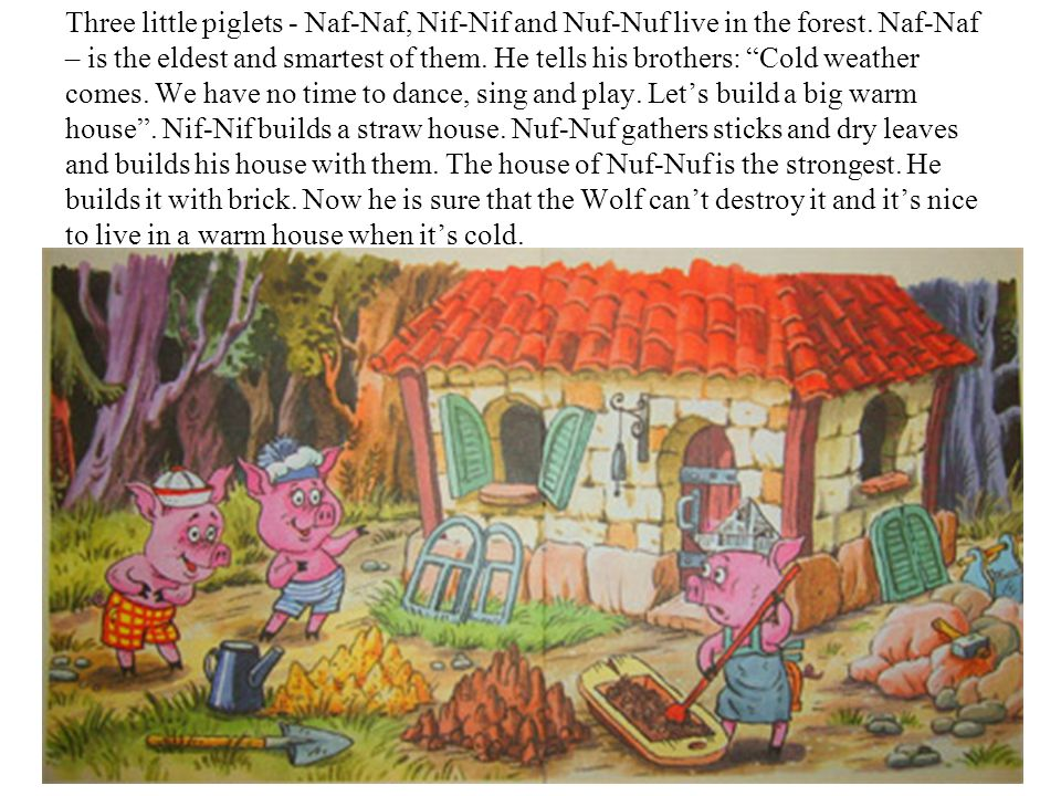 Three little piglets - Naf-Naf, Nif-Nif and Nuf-Nuf live in the forest