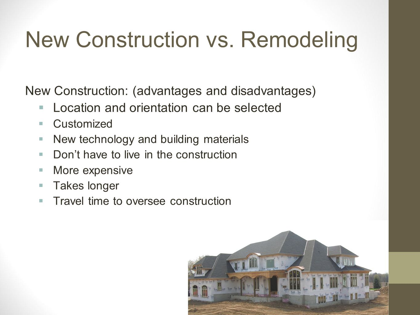 New Construction vs. Remodeling