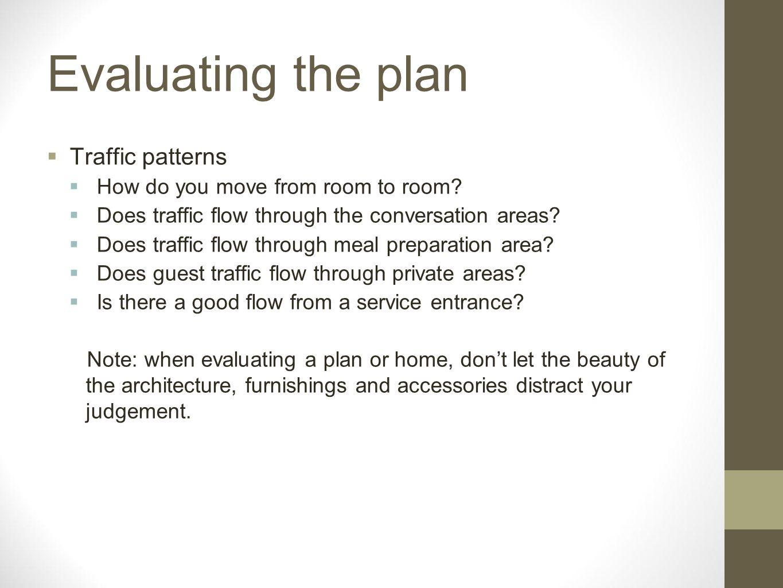 Evaluating the plan Traffic patterns