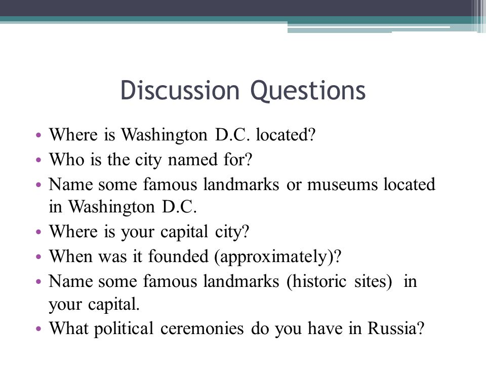 Discussion Questions Where is Washington D.C. located