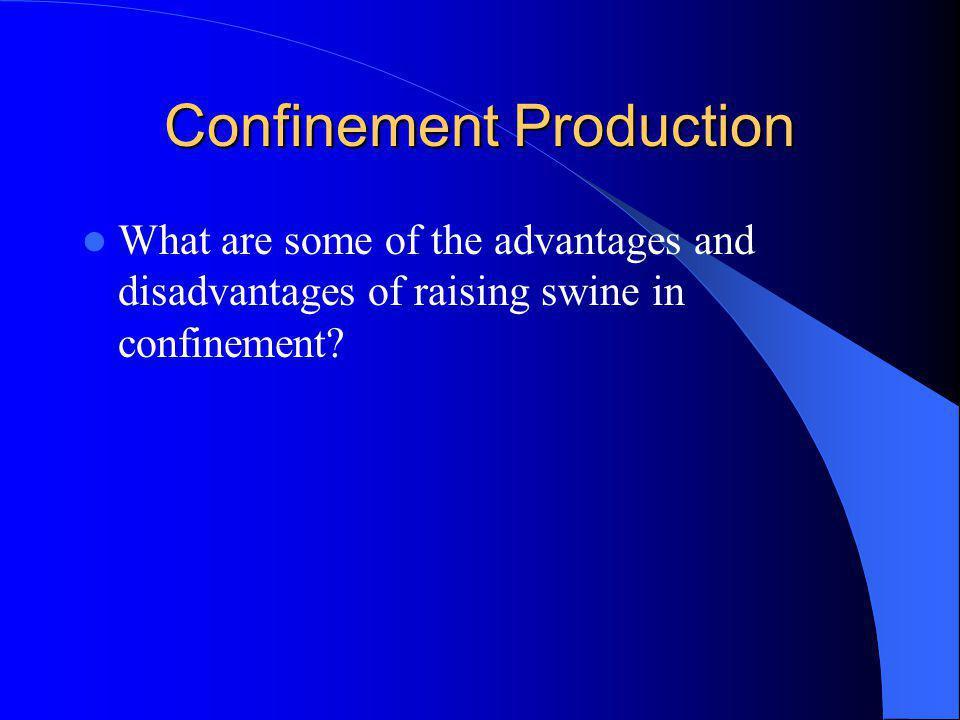 Confinement Production