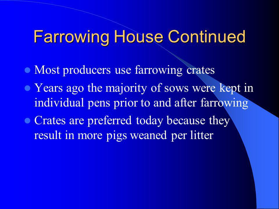 Farrowing House Continued