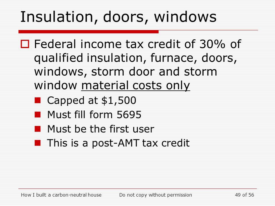Insulation, doors, windows