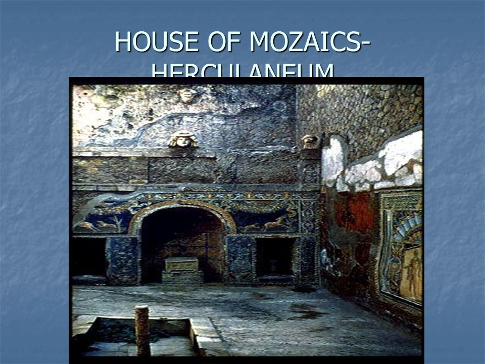 HOUSE OF MOZAICS- HERCULANEUM